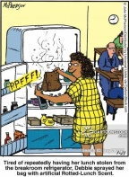 Tired of repeatedly having her lunch stolen from the breakroom refrigerator, Debbie sprayed her bag with artificial Rotted-Lunch Scent.